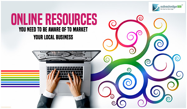 Online Resources you need to be Aware of to Market your Local Business