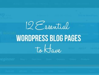 12 Essential WordPress Blog Pages to Have