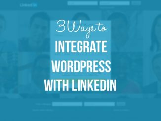 3 Easy Ways to Integrate WordPress with LinkedIn